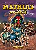 Mathias erzählt, Band 1: Die Irokesenmaske