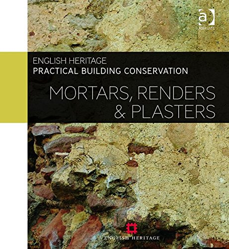 Practical Building Conservation: Mortars, Renders and Plasters (Volume 7) by Routledge