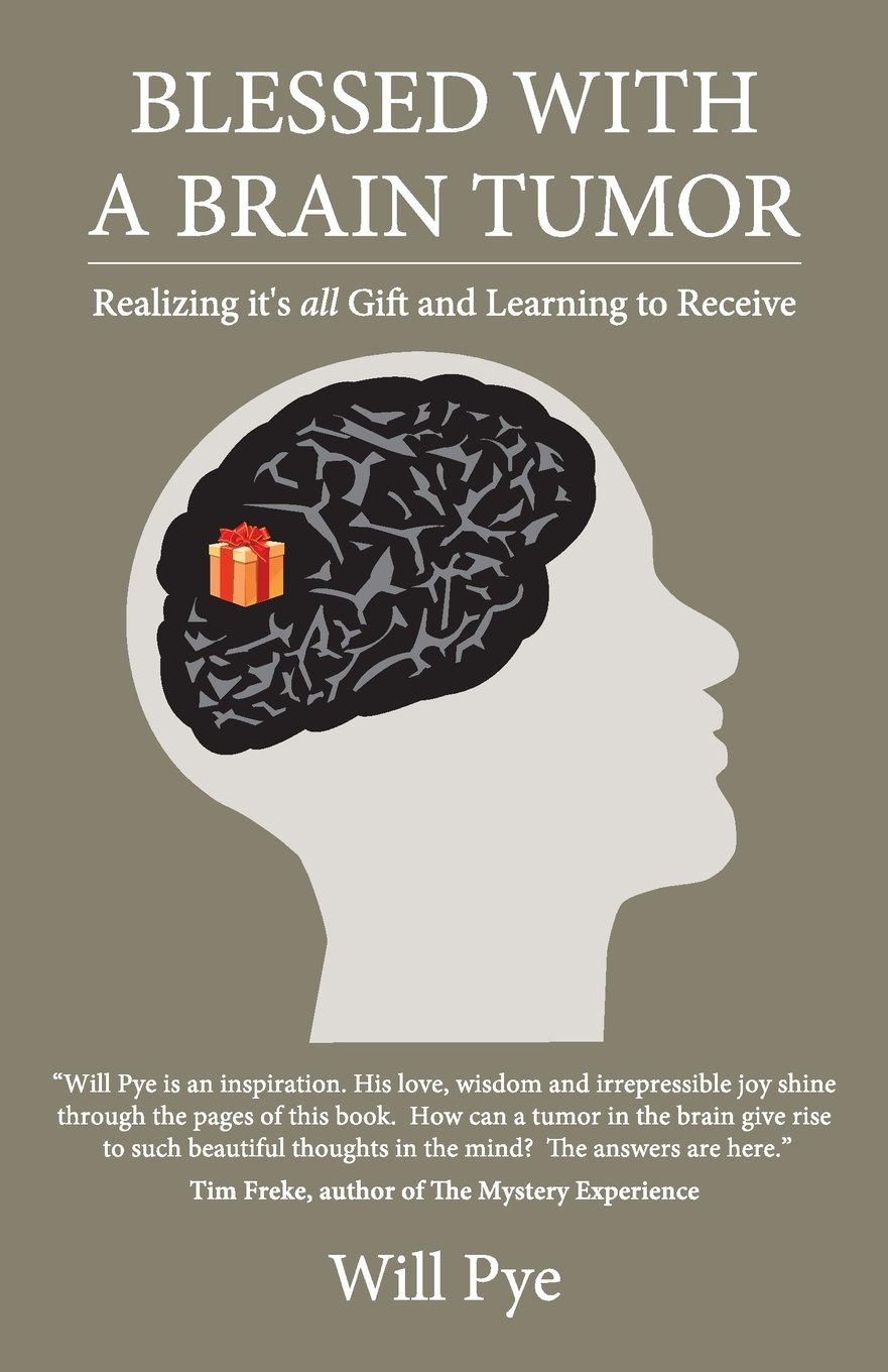 Blessed with a Brain Tumor: Realizing It's All Gift and Learning ...
