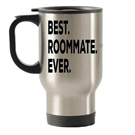 Best Roommate Ever Travel Insulated Tumblers Mug Gift Idea For Roomate Funny Inexpensive College Or Not Gag Gift Birthday Christmas Cute