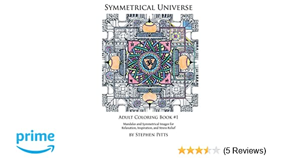 Symmetrical Universe Adult Coloring Book 1 Mandalas And