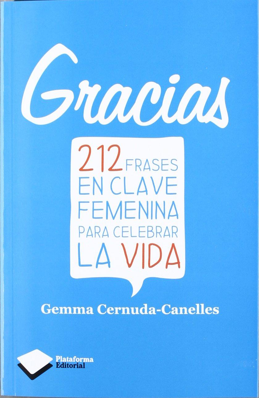Gracias 212 Frases En Calve Femenina Para Celebrar La Vida