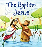 My First Bible Stories New Testament: The Baptism of Jesus