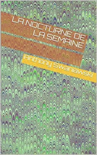 La Nocturne de la Semaine (French Edition)