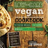 The Low Carb Vegan Cookbook: Ketogenic Breads, Fat Bombs & Delicious Plant Based Recipes: Volume 1 (Ketogenic Vegan)