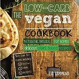 Die Low Carb Vegan Cookbook: Ketogenic Breads, Fat Bombs & Delicious Plant Based Recipes (Ketogenic Vegan) (Volume 1)