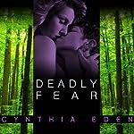 Deadly Fear: Deadly Series, Book 1  | Cynthia Eden