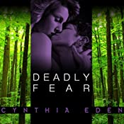 Deadly Fear: Deadly Series, Book 1 | Cynthia Eden