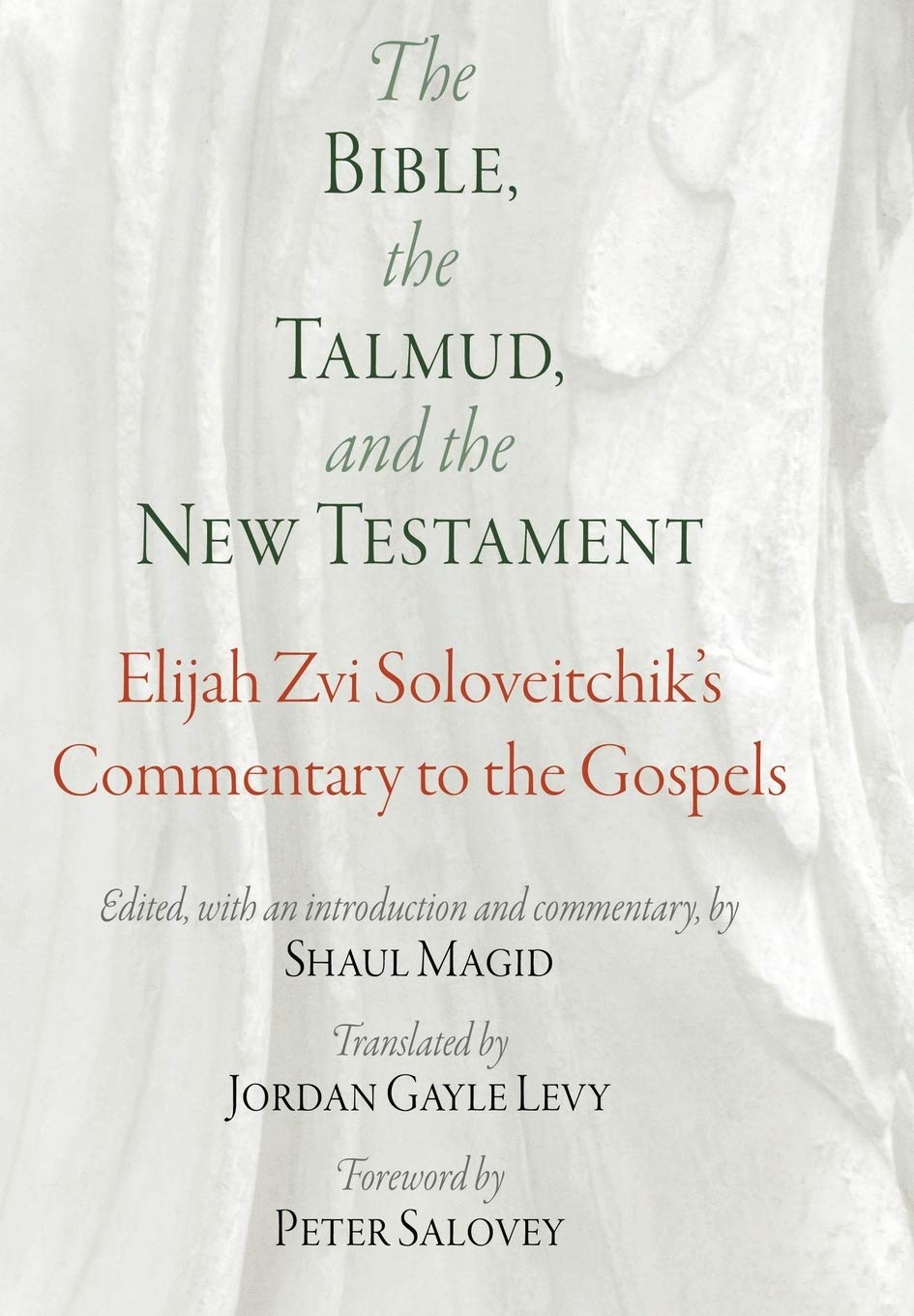 The Bible, the Talmud, and the New Testament: Elijah Zvi Soloveitchik's Commentary to the Gospels (Jewish Culture and Contexts) by University of Pennsylvania Press