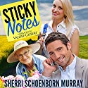 Sticky Notes: A Clean Romance Audiobook by Sherri Schoenborn Murray Narrated by Valerie Gilbert