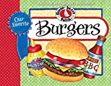 Our Favorite Burger Recipes (Our Favorite Recipes Collection)