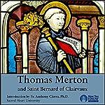 Thomas Merton and St. Bernard of Clairvaux   Thomas Merton