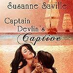 Captain Devlin's Captive | Susanne Saville