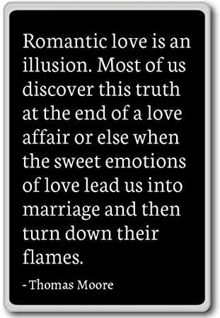 Romantic Love Is An Illusion Most Of Us Disco Thomas Moore