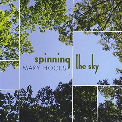 Spinning the Sky by Mary Hocks : Mary Hocks: Amazon.es: Música
