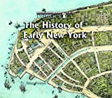 The History of Early New York, Jeremy Thornton, 0823962784