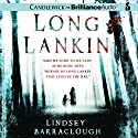 Long Lankin Audiobook by Lindsey Barraclough Narrated by Anne Flosnik