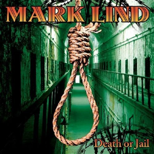 Original album cover of Death Or Jail by Mark Lind by Mark Lind
