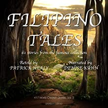Filipino Tales: 61 Stories from the Famous Collection Audiobook by Patrick Healy Narrated by Denise Kahn