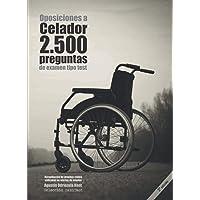 Oposiciones a Celador. 2500 preguntas de examen tipo test (2a. Ed.): Recopilación de pruebas reales utilizadas en…