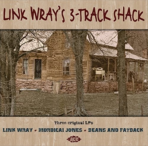 (Link Wray's 3-Track Shack)