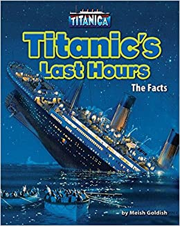 Titanic's Last Hours: The Fact...