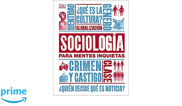 Amazon.com: Sociología para Mentes Inquietas (Heads UP) (Spanish Edition) (9781465473806): DK: Books