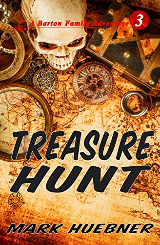 Treasure Hunt (Barton Family Adventure Book 3) by [Huebner, Mark]