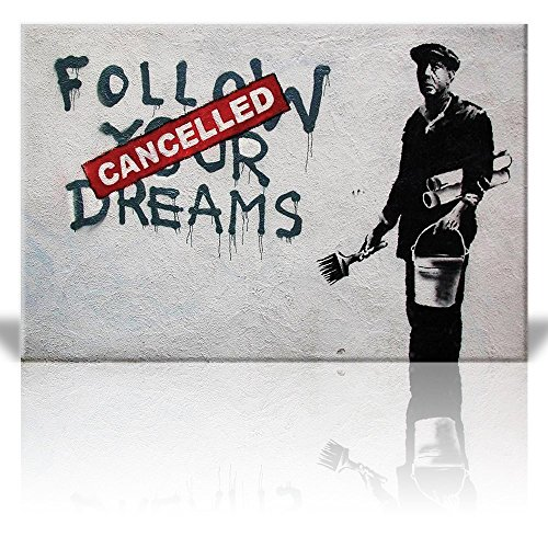 wall26 - Canvas Print Wall Art - Follow Your Dreams, Cancelled - Painter - Street Art - Guerilla - Banksy Street Artwork on Canvas Stretched Gallery Wrap. Ready to Hang -