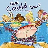 How Could You?, Nancy Loewen, 1404803645