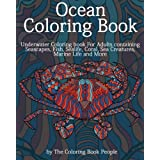 Ocean Coloring Book: Underwater Coloring Book for Adults containing Seascapes, Fish, Sealife, Coral, Sea Creatures...