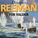 For Valour Audiobook by Douglas Reeman Narrated by David Rintoul