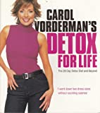 """Carol Vorderman""""s Detox For Life. The 28 Day Detox Diet and Beyond"""
