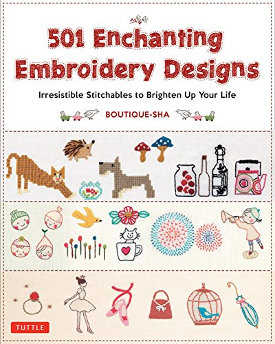 501 Enchanting Embroidery Designs: Irresistible Stitchables to Brighten Up Your (Joyful Embroidery)