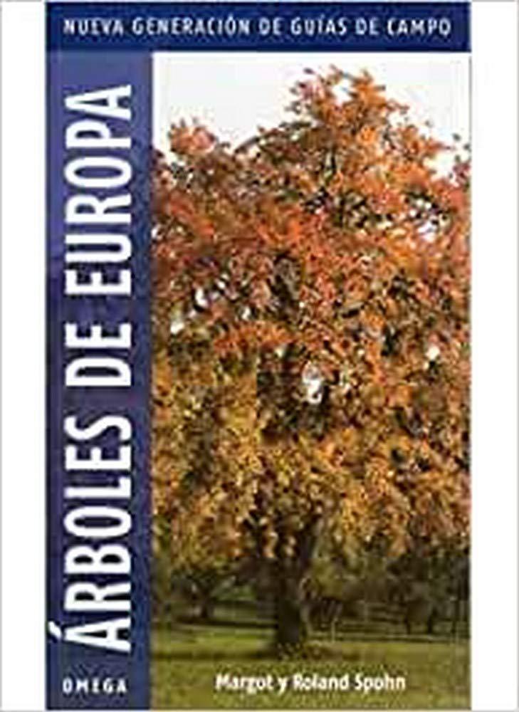 ARBOLES DE EUROPA.NUEVA GENERACION GUIAS DEL NATURALISTA-ARBOLES Y ARBUSTOS: Amazon.es: SPOHN, M.: Libros