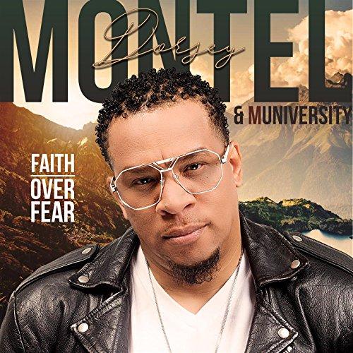 Montel Dorsey & MUniversity - Faith Over Fear (2018)