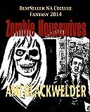 Zombie Housewives (New Adult Zombie Apocalypse Satire)