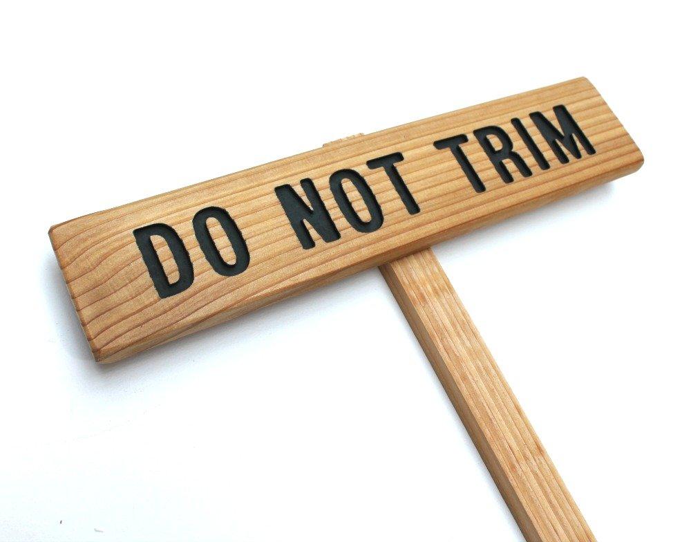 DO NOT TRIM Sign, No Trimming Marker, Warning Sign, Garden Marker, Outdoor Sign, Tree Marker, Yard Art, Driveway Sign, Flower Marker