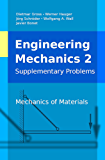 Engineering Mechanics 2, Supplementary Problems: Mechanics of Materials (Engineering Mechanics, Supplementary Problems) (English Edition)