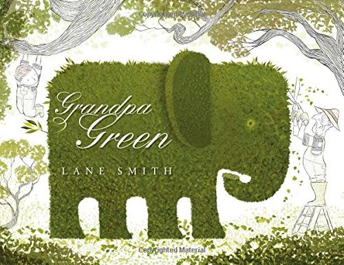 Grandpa Green by Lane Smith (Illustrated, 2 Aug 2012) Hardcover