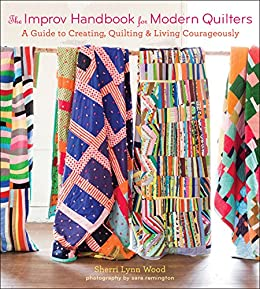 afb16fc3c3 The Improv Handbook for Modern Quilters  A Guide to Creating ...