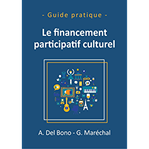 Le financement participatif culturel (French Edition)