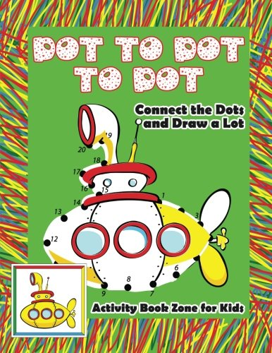 Read Online Dot to Dot to Dot: Connect the Dots and Draw a Lot pdf