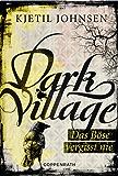 Dark Village - Band 1: Das Böse vergisst nie