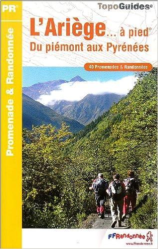 L'Ariège à pied : Du Piémont aux Pyrénnées