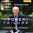 The Power of Failure: Succeeding in the Age of Innovation Audiobook by Fran Tarkenton Narrated by Dan Woren, Fran Tarkenton