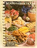State Fair of Texas Prize Winning Recipes a Collection of Recipes From State Fair Food Contest Winners