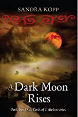 A Dark Moon Rises (Dark Lords of Epthelion Book 2) Kindle Edition