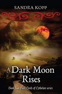 A Dark Moon Rises (Dark Lords of Epthelion Book 2)