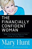 Financially Confident Woman: What You Need To Know To Take Charge Of Your Money